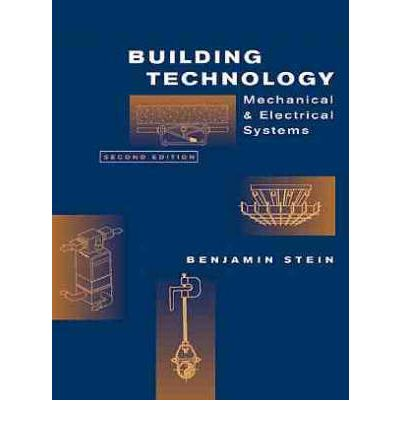 Building Technology : Mechanical and Electrical Systems