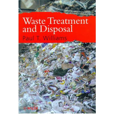 Waste Treatment and Disposal : Paul T. Williams ...
