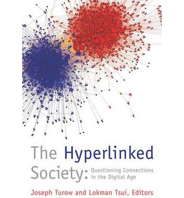 The Hyperlinked Society: Questioning Connections in the Digital Age