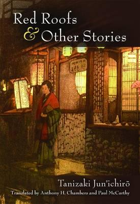 Red Roofs and Other Stories : Tanizaki Jun'ichir?