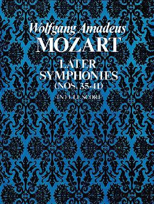 W.A. Mozart : Later Symphonies - Nos.35-41 (Full Score)