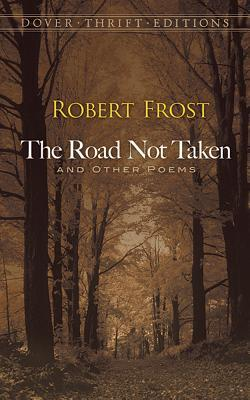 The different interpretations of the road not taken a poem by robert frost