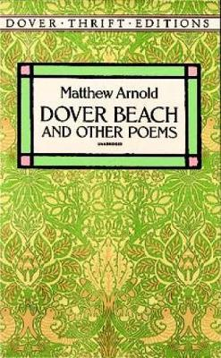 "an analysis of the poem dove beach written by mathew arnold Matthew arnold's ""dover beach"" can often this is not an example of the work written by our throughout his poem dover beach, matthew arnold conveys his."