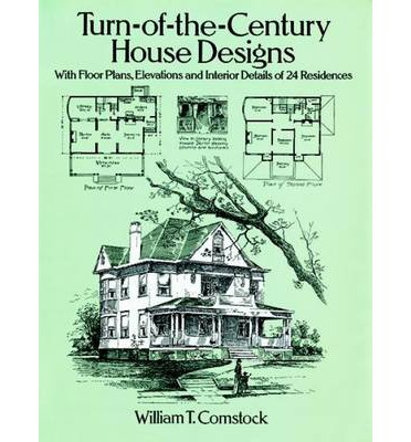 turn of the century house designs william t comstock