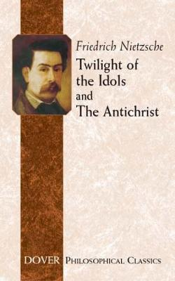 Twilight of the Idols and Antichrist