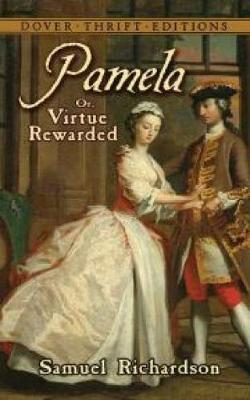 """pamela or virtue rewarded essays Samuel richardson writes in the preface of pamela or virtue rewarded that the novel's main purpose lies in its ability """"to give practical examples, worthy to be."""