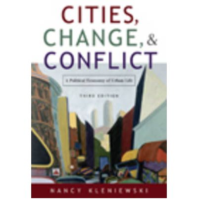 cities, change, and conflict: a political economy of urban life essay Cities, change, and conflict - a political economy of urban life discusses the importance of cities for the economic, cultural, and political life of modern societies.
