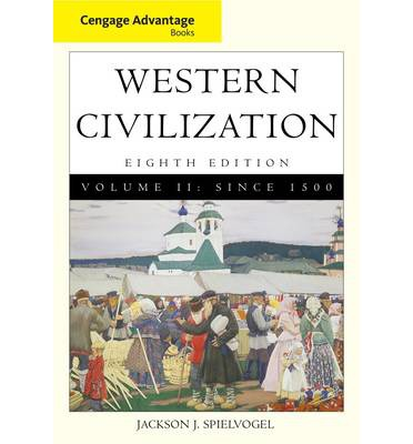 Cengage Advantage Books: Western Civilization: Since 1500 Volume II