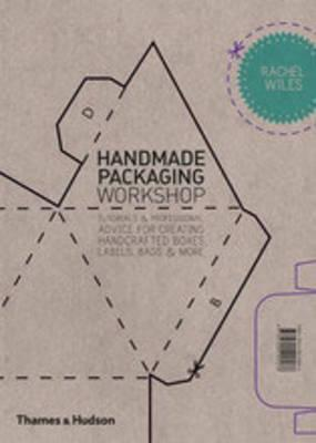 Handmade Packaging Workshop: Tutorials and Professional Advice for Creating Handcrafted Boxes, Labels, Bags and More