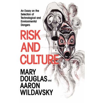 risk and culture an essay on the selection Download and read risk and culture an essay on the selection of technical and environmental dangers risk and culture an essay on the selection of.