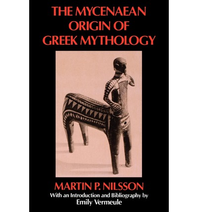 The Mycenaean Origin of Greek Mythology