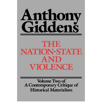 The Nation-State and Violence: v. 2 : A Contemporary Critique of Historical Materialism