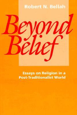 beyond belief essays on religion in a post-traditional world