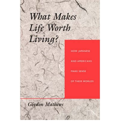 What Makes Life Worth Living Quotes