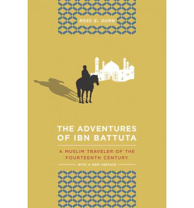 the adventures of ibn battuta a Ibn battuta lived during a rekindling of islamic civilization variously called the   adventures of ibn battuta:when he left tangier his only purpose had been to.