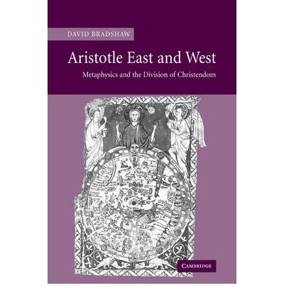 Aristotle East and West : Metaphysics and the Division of Christendom