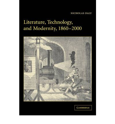 Laden Sie Bücher online für Kindle herunter Literature, Technology, and Modernity, 1860-2000 by Nicholas Daly MOBI 9780521123846