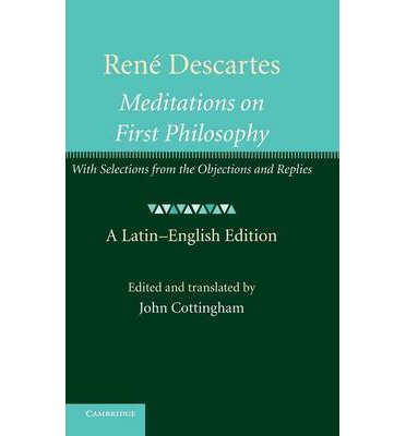 Rene Descartes: Meditations on First Philosophy : With Selections from the Objections and Replies