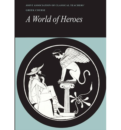 Reading Greek: A World of Heroes