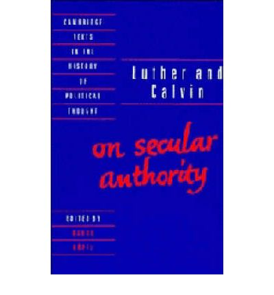 luther secular authority Luther (1483 - 1546), calvin (1509 - 1564), the reformation etc  in doing this  he implicitly recognised the right of secular authority to speak on religious.