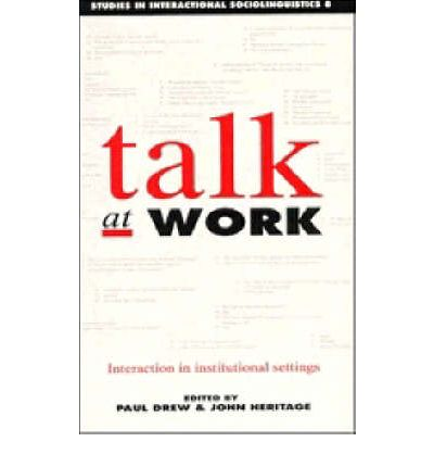 Talk at Work : Interaction in Institutional Settings