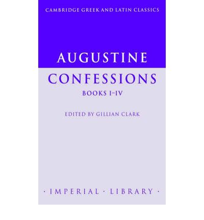 augustines classics confession critical essay Into this tapestry of a great soul are woven the strands of all man's vital  of the  roman republic) and moral essays have been published in penguin classics.