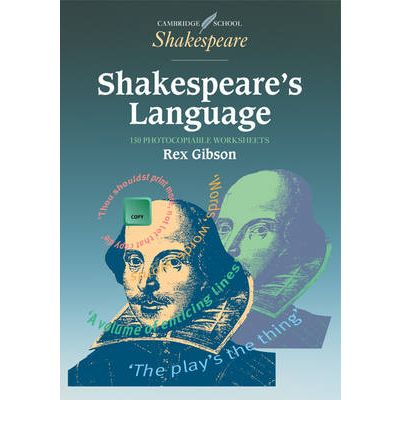 shakespeare 39 s language 150 photocopiable worksheets rex gibson 9780521578110. Black Bedroom Furniture Sets. Home Design Ideas