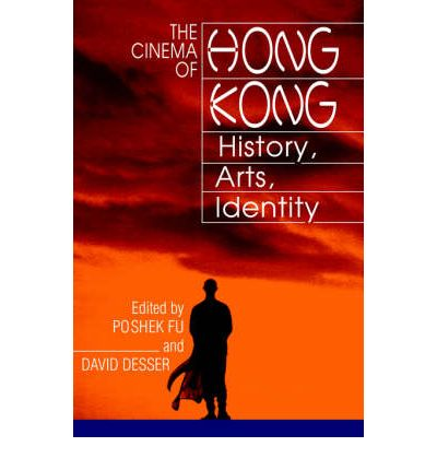 The Cinema of Hong Kong : History, Arts, Identity