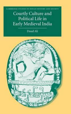 Amazon kostenlos herunterladen ebooks für kindle Courtly Culture and Political Life in Early Medieval India PDF