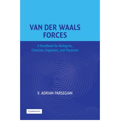 Van der Waals Forces : A Handbook for Biologists, Chemists, Engineers, and Physicists