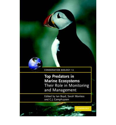 Top Predators in Marine Ecosystems : Their Role in Monitoring and Management