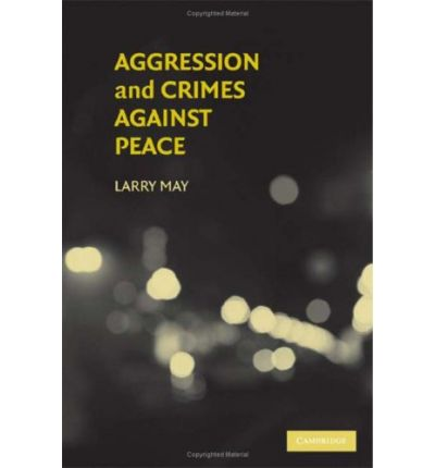 aggression war and peace In american empire, history, war and peace, world news initiation or waging of a war of aggression, or a war in violation of international treaties.