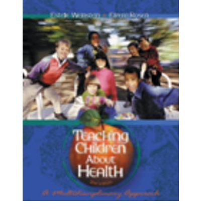Teaching Children About Health : A Multidisciplinary Approach