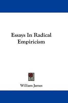 The William James Reader Volume I: Essays in Radical Empiricism; The ...