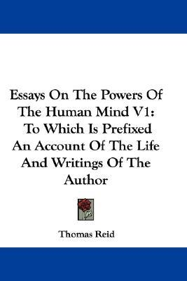 essays on the power of the human mind Free essay: introduction humans have been considered the highest form of living things on earth  this is not attributed to the fact that the human body is.