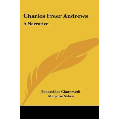 Charles Freer Andrews : A Narrative