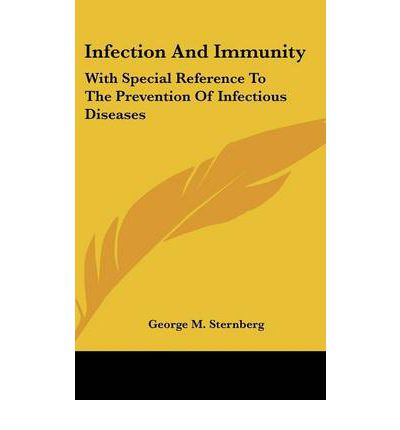 Download del telefono ebook gratuito Infection and Immunity : With Special Reference to the Prevention of Infectious Diseases (Letteratura italiana) PDF FB2 by George M Sternberg