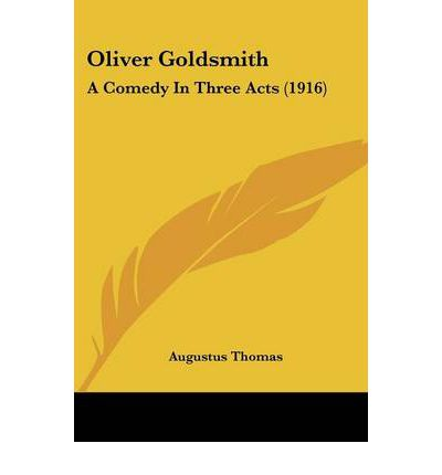Oliver Goldsmith : A Comedy in Three Acts (1916)