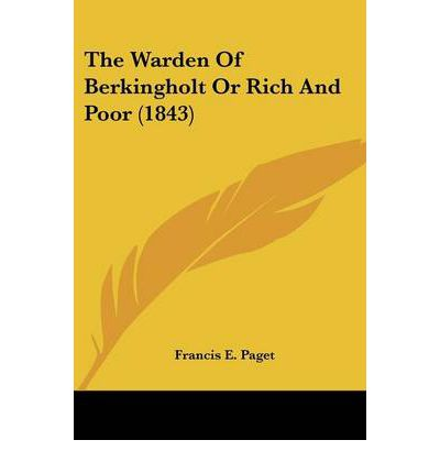 The Warden of Berkingholt or Rich and Poor (1843)