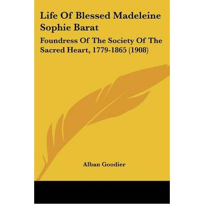Libro elettronico in pdf download gratuito Life of Blessed Madeleine Sophie Barat : Foundress of the Society of the Sacred Heart, 1779-1865 1908 PDF 9780548736630