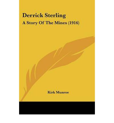Derrick Sterling : A Story of the Mines (1916)