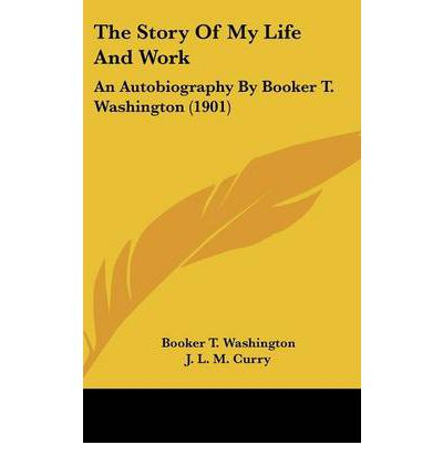 an introduction to the life and work of booker taliaferro washington Booker taliaferro washington ( c 1856 – november 14, 1915) was an american  educator,  the man played no financial or emotional role in washington's life   in his autobiography up from slavery, he gave all three of his wives credit for.
