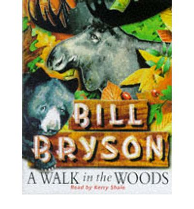 a walk in the woods bill bryson Bill bryson's bestselling books include a walk in the woods, i'm a stranger here myself, in a sunburned country, a short history of nearly everything (which earned him the 2004 aventis prize), the life and times of the thunderbolt kid, and at home.