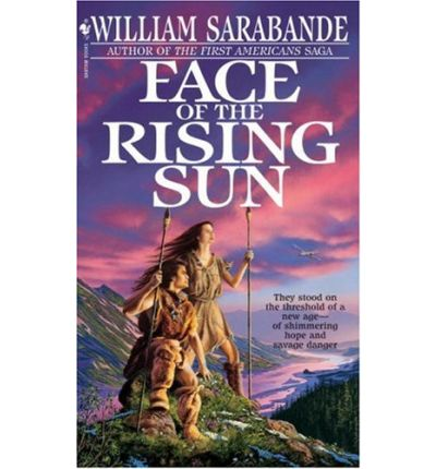 U Arrive In The Rising Sun Face of the Rising Sun : William Sarabande : 9780553560305