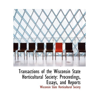 Downloads kostenlose Bücher online Transactions of the Wisconsin State Horticultural Society : Proceedings, Essays, and Reports PDF FB2 iBook by Wisconsin State Horticultural Society