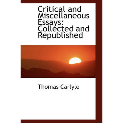 critical and miscellaneous essays Carlyle critical essay miscellaneous thomas works admitting a bias is the first step to overcoming it, so i'll admit it: i have a huge bias against growth mindset.