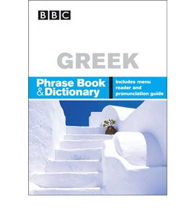 """BBC"" Greek Phrase Book and Dictionary"