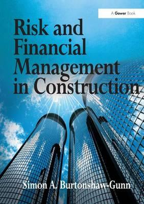"financial risks in construction The success of construction lenders, owners, contractors or subcontractors may depend on how well each of them addresses project risks this is called ""risk management."