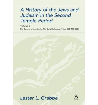 A History of the Jews and Judaism in the Second Temple Period: Volume 2