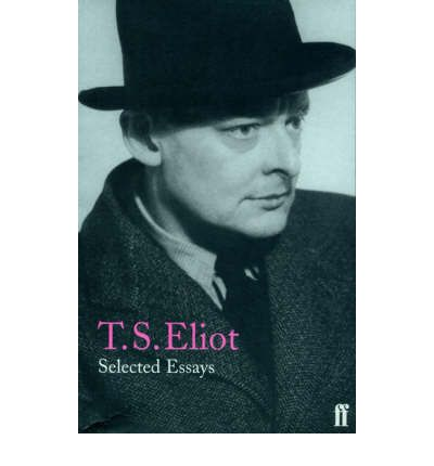 t.s eliot essays Official resource for t s eliot introducing his poems, plays 'the metaphysical poets' t s eliot, selected essays.